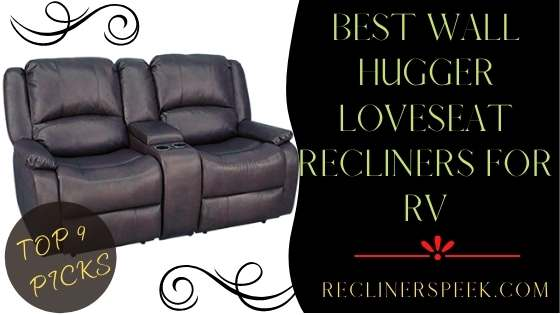 Wall Hugger Loveseat Recliners for RVs